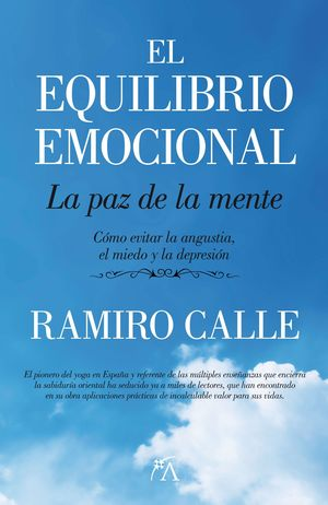 EL EQUILIBRIO EMOCIONAL. LA PAZ DE LA MENTE