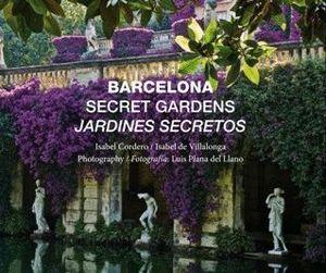BARCELONA SECRET GARDENS = JARDINES SECRETOS