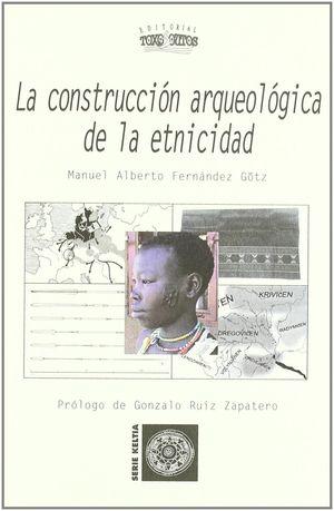 LA CONSTRUCCIÓN ARQUEOLÓGICA DE LA ETNICIDAD