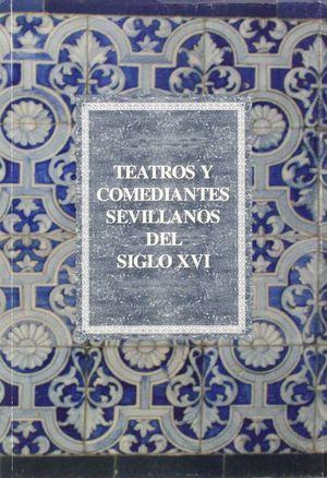 TEATROS Y COMEDIANTES SEVILLANOS DEL SIGLO XVI