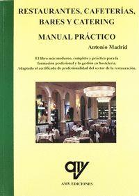 LIBRO: RESTAURANTES, CAFETERÍAS, BARES Y CATERING MANUAL MANUAL PRÁCTICO. ISBN: