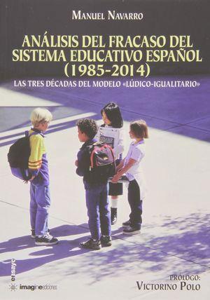 ANÁLISIS DEL FRACASO DEL SISTEMA EDUCATIVO ESPAÑOL, 1985-2014