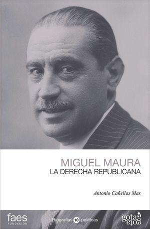 MIGUEL MAURA. LA DERECHA REPUBLICANA