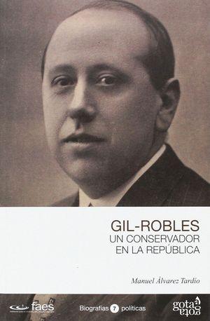 GIL-ROBLES UN CONSERVADOR EN LA REPUBLICA