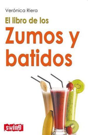 LIBRO DE LOS ZUMOS Y BATIDOS, EL