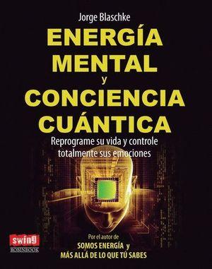 ENERGÍA MENTAL Y CONCIENCIA CUÁNTICA