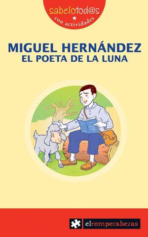 MIGUEL HERNANDEZ EL POETA DE LA LUNA