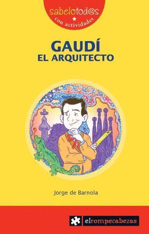GAUDI EL ARQUITECTO