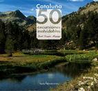 CATALUÑA 50 EXCURSIONES INOLVIDABLES