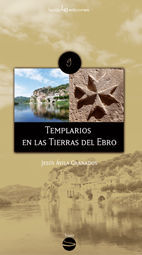 TEMPLARIOS EN LAS TIERRAS DEL EBRO