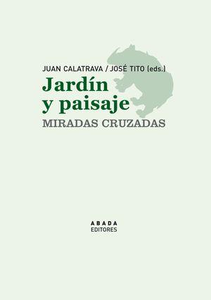 JARDÍN Y PAISAJE. MIRADAS CRUZADAS