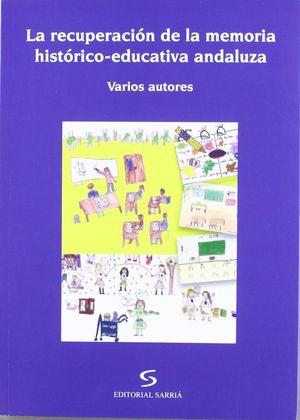LA RECUPERACIÓN DE LA MEMORIA HISTÓRICO-EDUCATIVA ANDALUZA