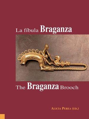 LA FÍBULA BRAGANZA / THE BRAGANZA BROOCH