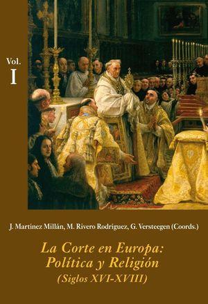CORTE EN EUROPA: POLÍTICA Y RELIGIÓN (3 VOL.), LA