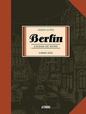 BERLIN (LIBRO DOS) CIUDAD DE HUMO