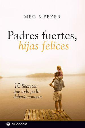 PADRES FUERTES HIJAS FELICES