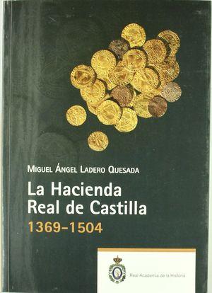 LA HACIENDA REAL DE CASTILLA (1369-1504).