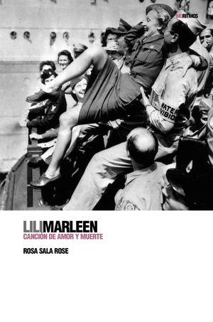 LILI MARLEEN. CANCION DE AMOR Y MUERTE