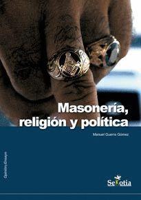 MASONERIA,RELIGION Y POLITICA