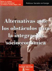 ALTERNATIVAS ANTE LOS OBSTACULOS PARA LA INTEGRACION SOCIOEC