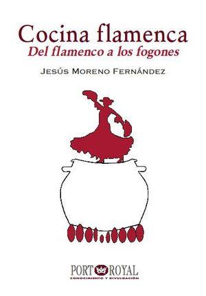COCINA FLAMENCA. DEL FLAMENCO A LOS FOGONES