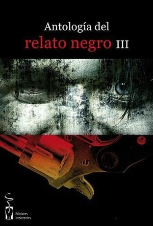 ANTOLOGÍA DE RELATO NEGRO III