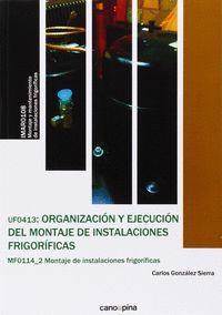 ORGANIZACION Y EJECUCION DEL MONTAJE DE INSTALACIONES FRIGORIFICA