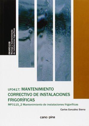 UF0417 MANTENIMIENTO CORRECTIVO DE INSTALACIONES FRIGORIFICAS