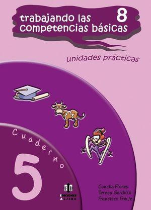 TRABAJANDO LAS COMPETENCIAS 8 BASICAS 8. CUADERNO 5