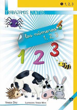 TRABAJAMOS JUNTOS... LOS NÚMEROS 1, 2, 3