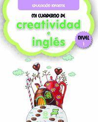 MI CUADERNO DE CREATIVIDAD E INGLÉS NIVEL 1