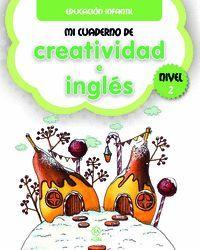 MI CUADERNO DE CREATIVIDAD E INGLÉS NIEVL 2