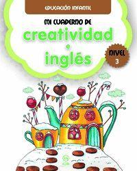 MI CUADERNO DE CREATIVIDAD E INGLÉS NIVEL 3