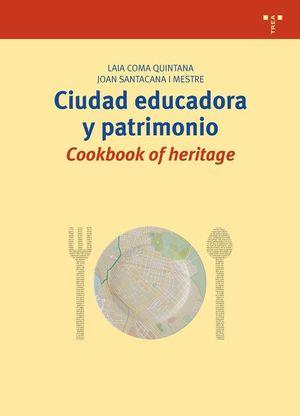 CIUDAD EDUCADORA Y PATRIMONIO COOKBOOK OF HERITAGE