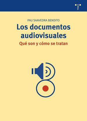 LOS DOCUMENTOS AUDIOVISUALES: ¿QUÉ SON Y CÓMO SE TRATAN?