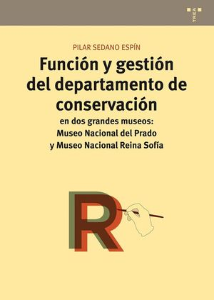 FUNCIÓN Y GESTIÓN DEL DEPARTAMENTO DE CONSERVACIÓN EN DOS GRANDES MUSEOS: MUSEO
