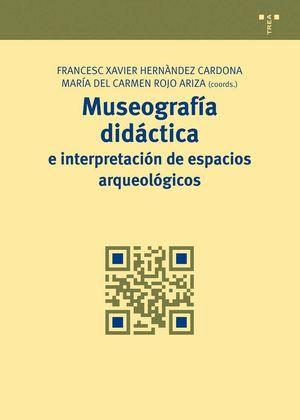 MUSEOGRAFÍA DIDÁCTICA E INTERPRETACIÓN DE ESPACIOS ARQUEOLÓGICOS