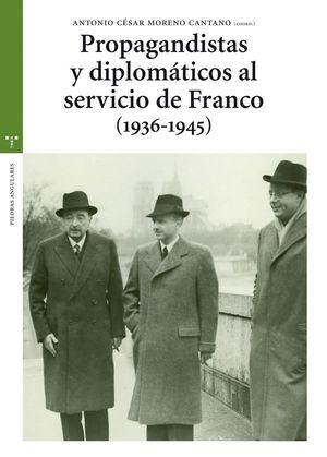 PROPAGANDISTAS Y DIPLOMATICOS AL SERVICIO DE FRANCO (1936-1945)