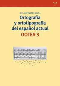 ORTOGRAFÍA Y ORTOTIPOGRAFÍA DEL ESPAÑOL ACTUAL. OOTEA 3