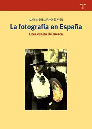LA FOTOGRAFÍA EN ESPAÑA. OTRA VUELTA DE TUERCA