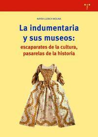 LA INDUMENTARIA Y SUS MUSEOS: ESCAPARATES DE CULTURA, PASARELAS D