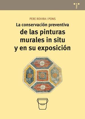 LA CONSERVACIÓN PREVENTIVA DE LAS PINTURAS MURALES IN SITU Y EN SU EXPOSICIÓN