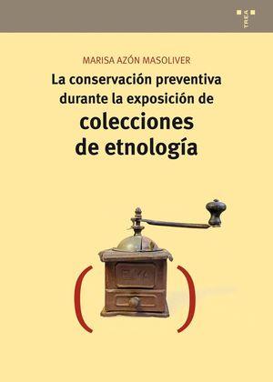 LA CONSERVACION PREVENTIVA DURANTE LA EXPOSICION DE COLECCIONES