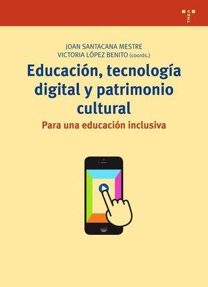 EDUCACION, TECNOLOGIA DIGITAL Y PATRIMONIO CULTURAL