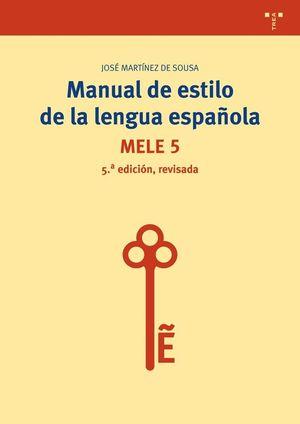 MANUAL DE ESTILO DE LA LENGUA ESPAÑOLA (5ª EDICION REVISADA)