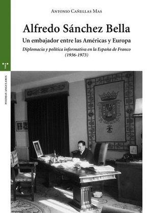 ALFREDO SANCHEZ BELLA, UN EMBAJADOR ENTRE LAS AMERICAS Y EUROPA