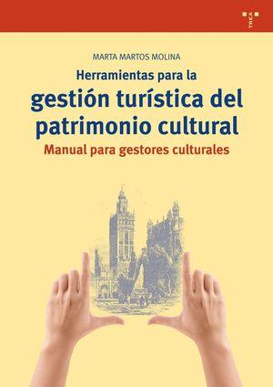 HERRAMIENTAS PARA LA GESTION TURISTICA DEL PATRIMONIO CULTURAL