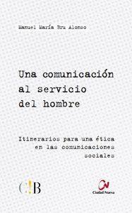 UNA COMUNICACIÓN AL SERVICIO DEL HOMBRE