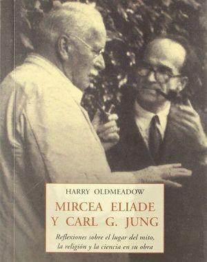 MIRCEA ELIADE Y C ARL  G. JUNG : REFLEXIONES SOBRE EL LUGAR DEL MITO, LA RELIGIÓ