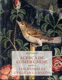 ACERCA DE COMER CARNE / LOS ANIMALES UTILIZAN LA RAZON